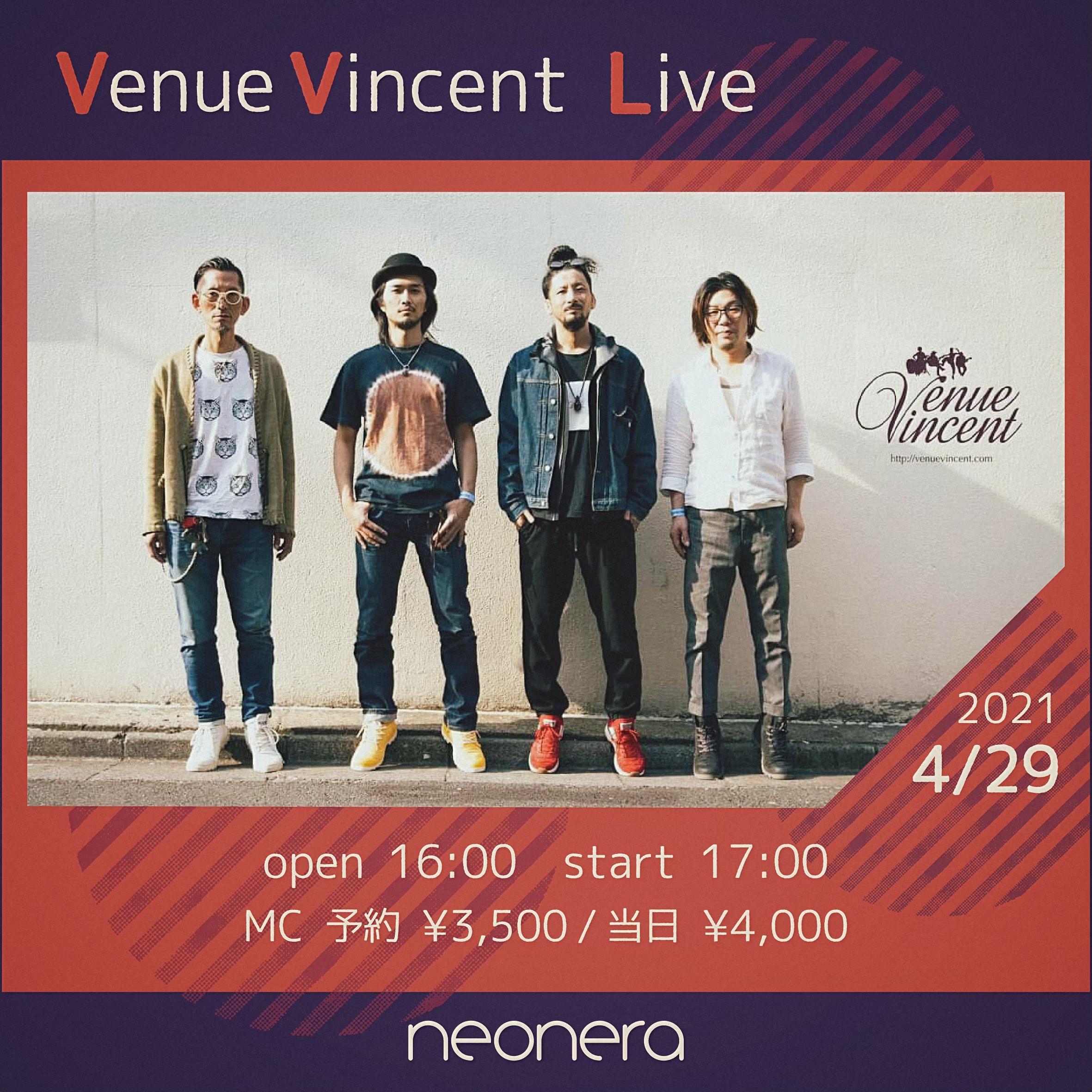 4月29日(木・祝)VenueVincent Live